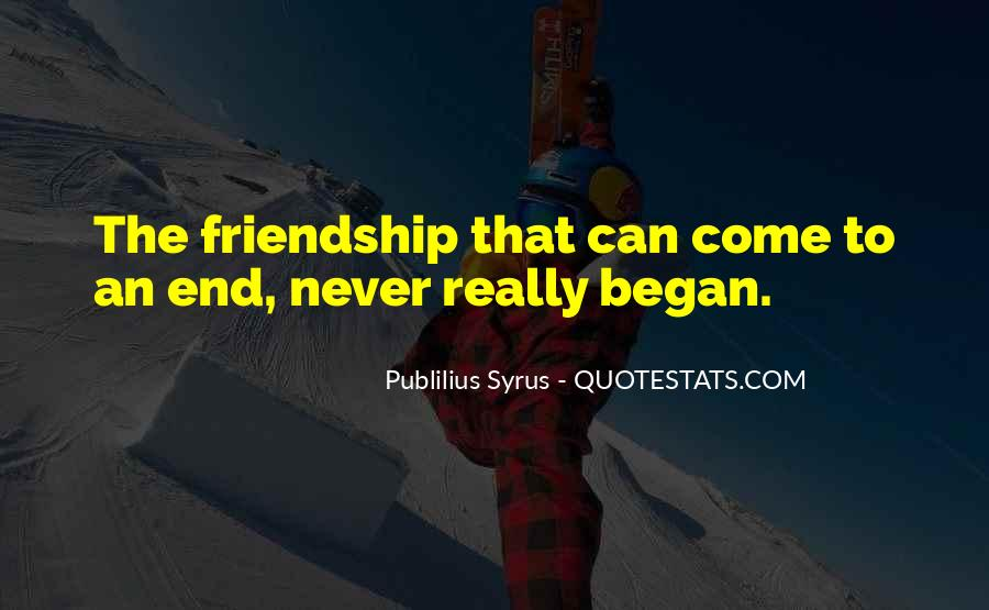 Our Friendship Will Never End Quotes #1374117