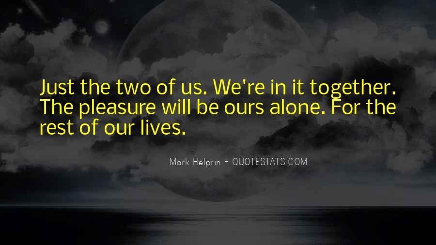 Our Lives Together Quotes #1093347