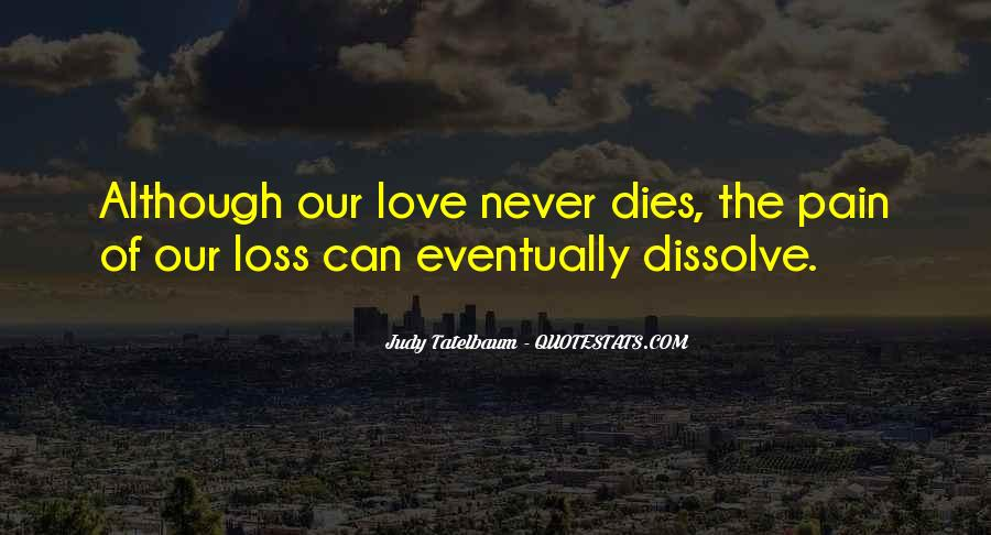 Our Love Dies Quotes #1502029