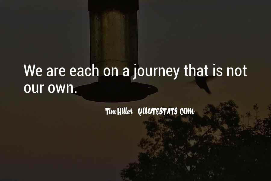 Our Own Journey Quotes #320780