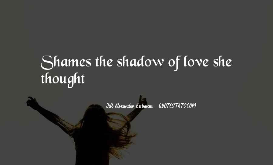 Our Shadow Love Quotes #244384