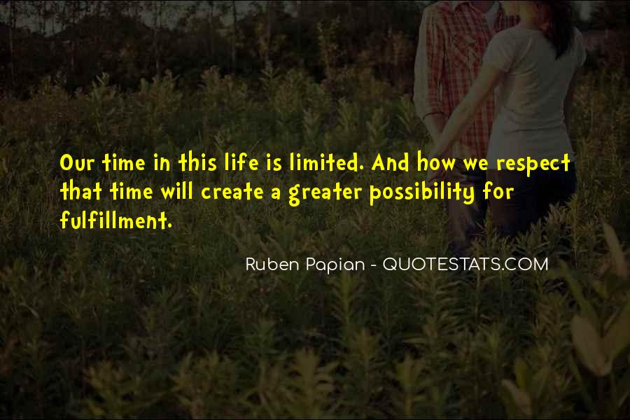 Our Time Is Limited Quotes #1727819