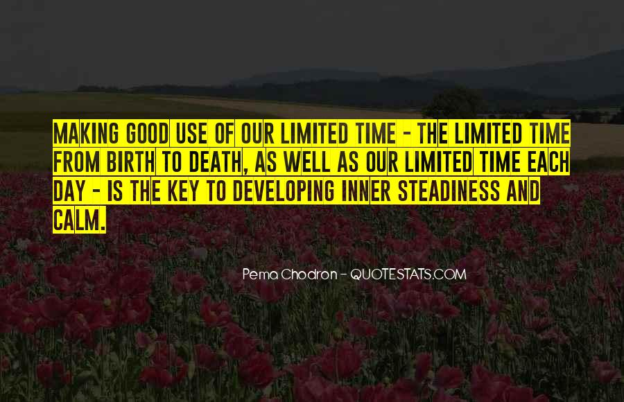 Our Time Is Limited Quotes #1825053