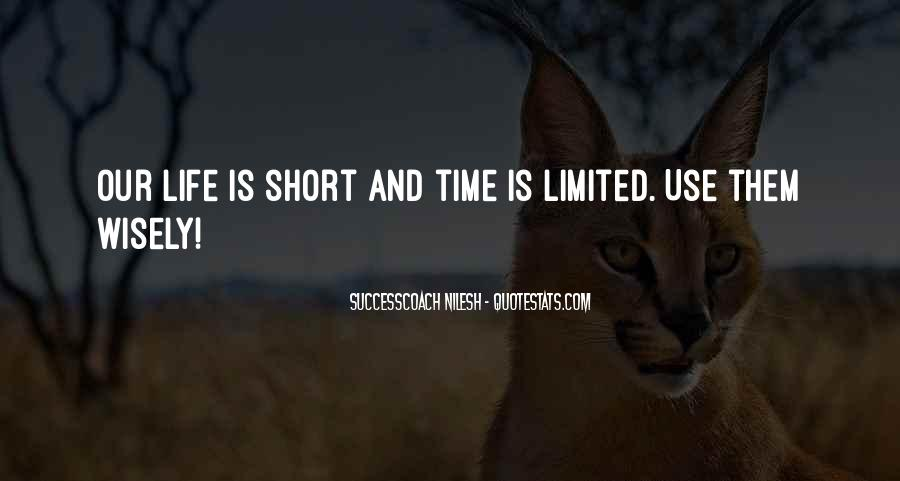Our Time Is Limited Quotes #604060