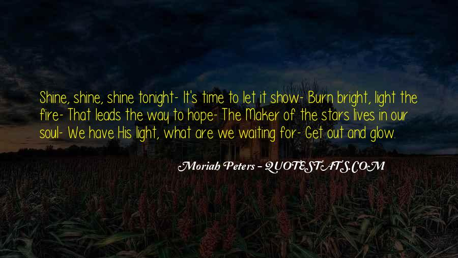 Our Time To Shine Quotes #1456982