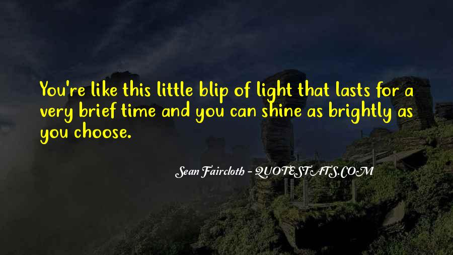 Our Time To Shine Quotes #387094