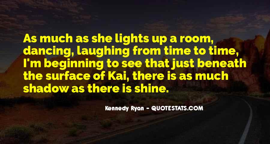 Our Time To Shine Quotes #701660