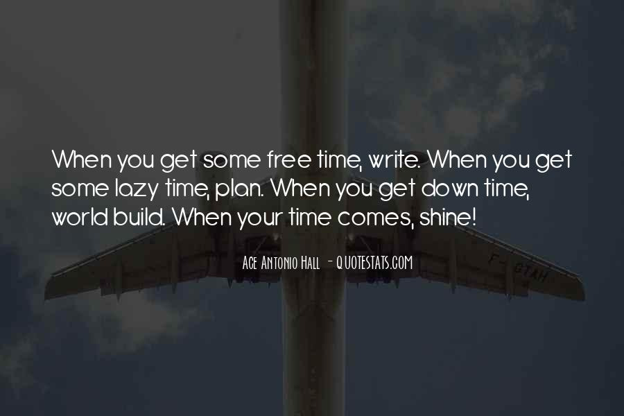 Our Time To Shine Quotes #733369