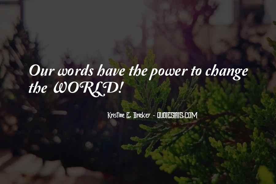 Our Words Have Power Quotes #1738108