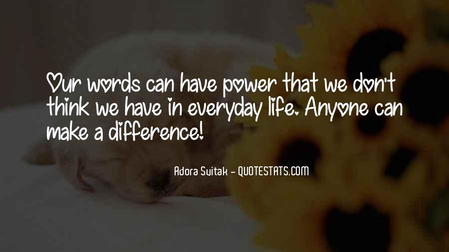 Our Words Have Power Quotes #89598