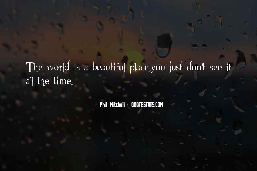 Our World Is A Beautiful Place Quotes #136222