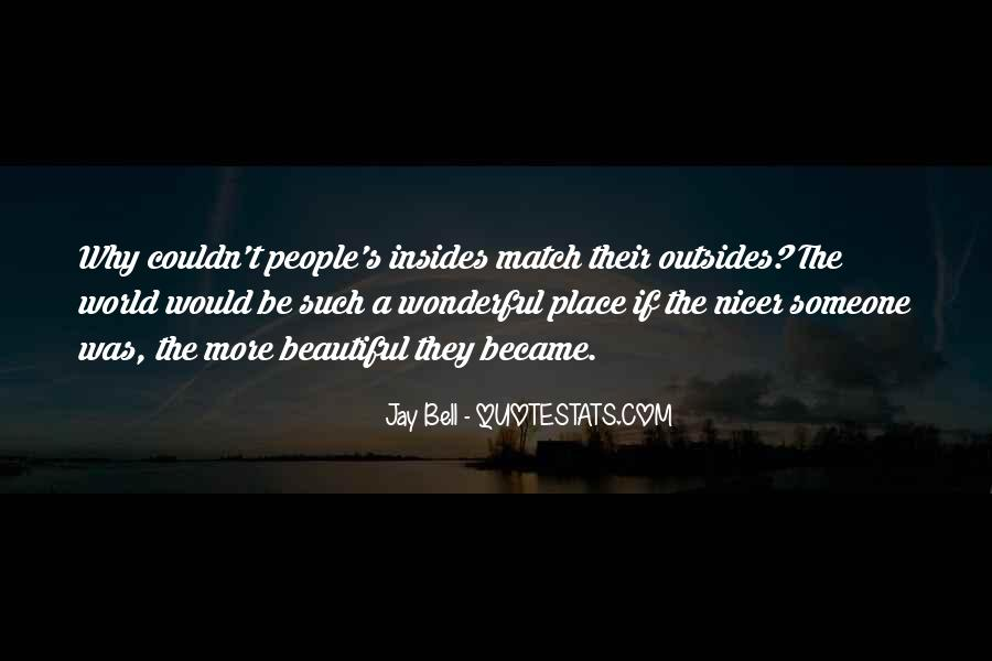 Our World Is A Beautiful Place Quotes #174404