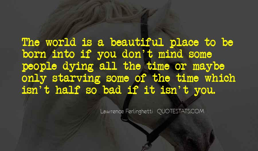 Our World Is A Beautiful Place Quotes #477901