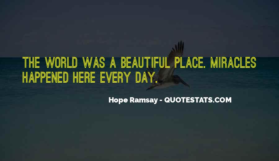 Our World Is A Beautiful Place Quotes #826007