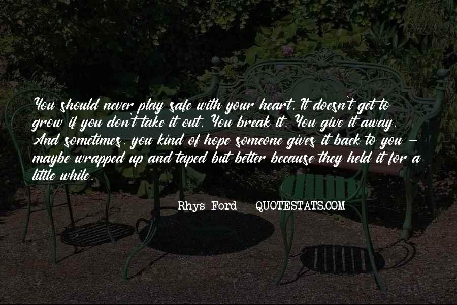 Out For A While Quotes #221793