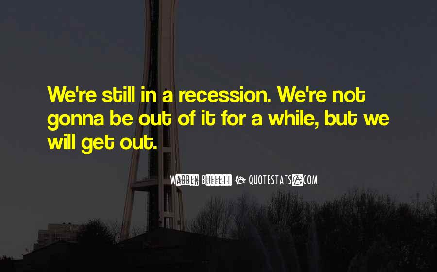 Out For A While Quotes #394668