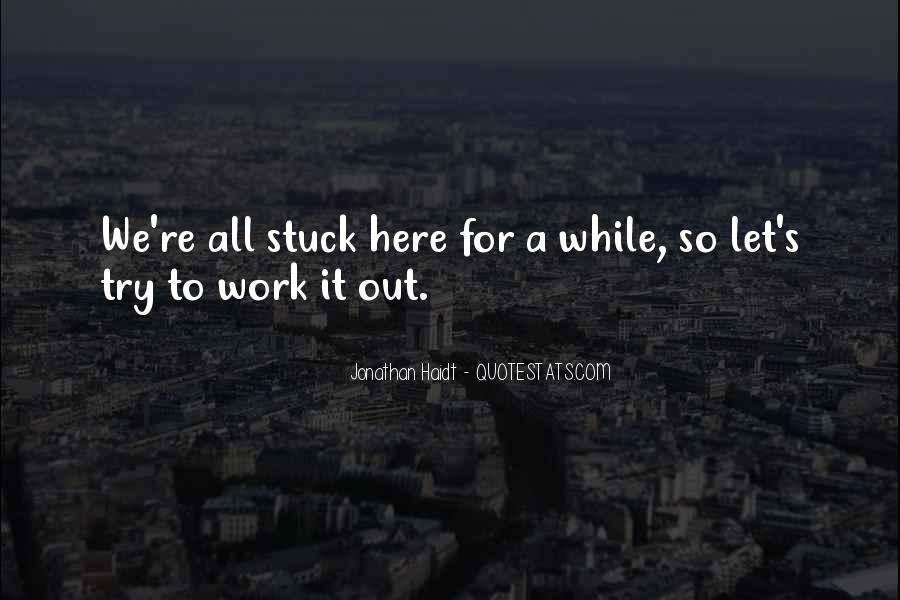 Out For A While Quotes #435125