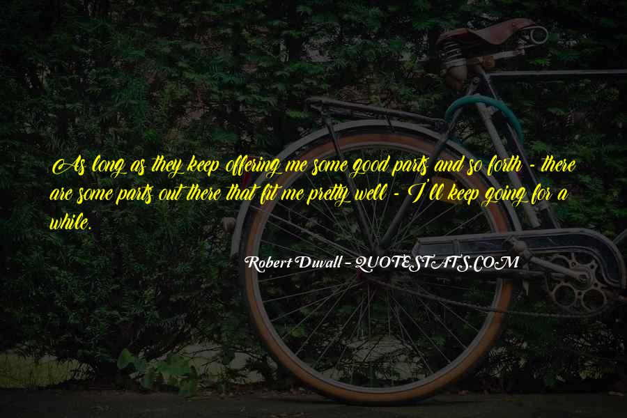 Out For A While Quotes #487322