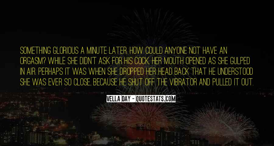 Out For A While Quotes #526