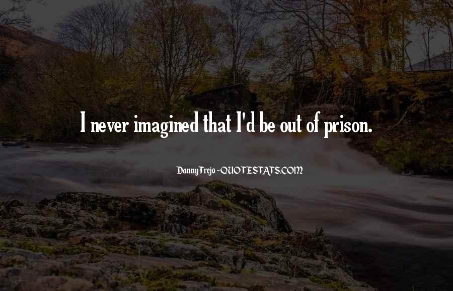 Out Of Prison Quotes #675171