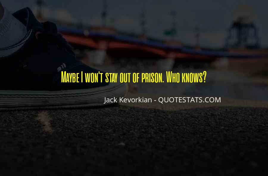 Out Of Prison Quotes #897952