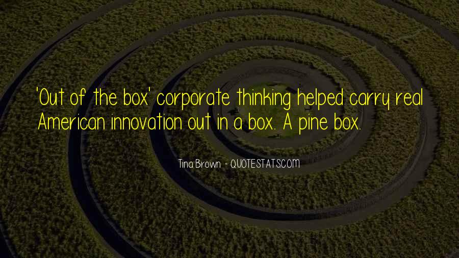 Out The Box Quotes #167865
