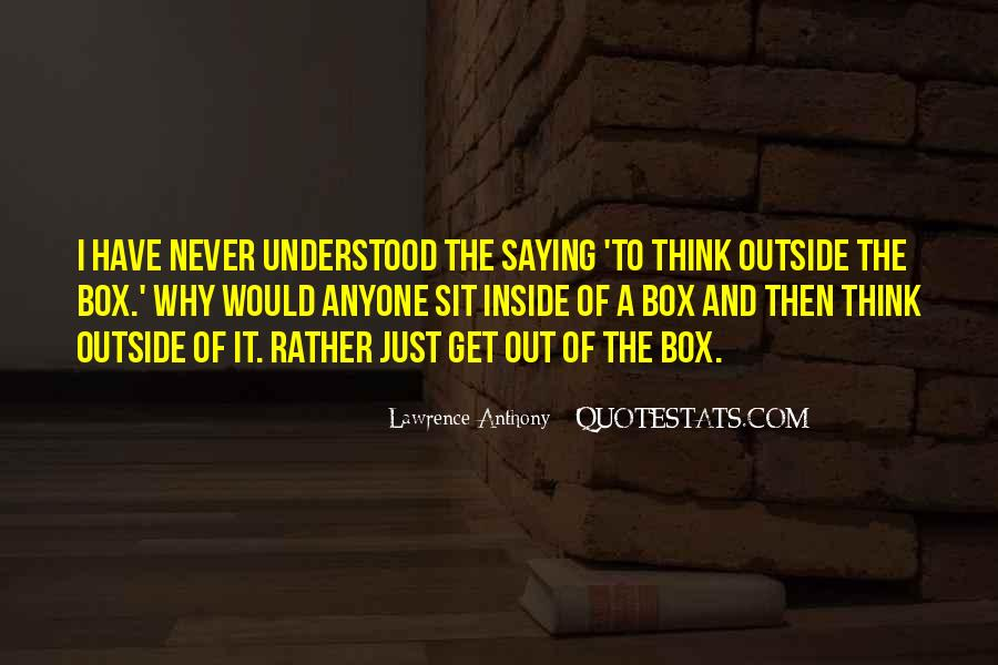 Out The Box Quotes #357229