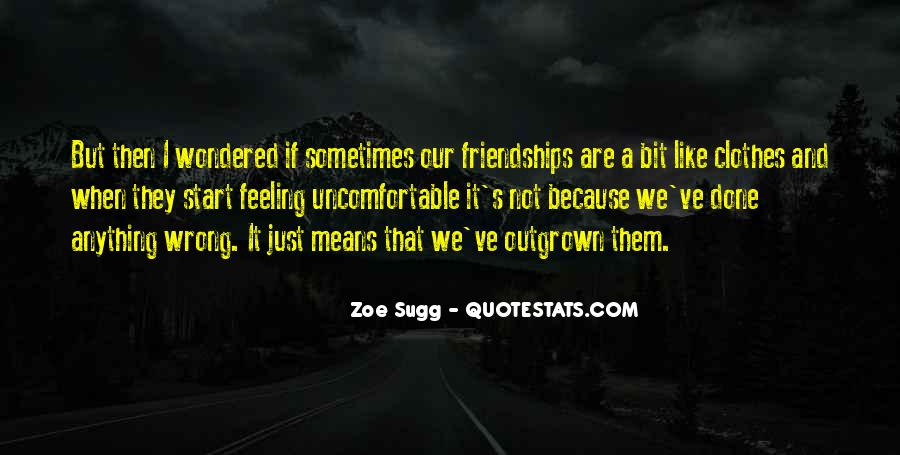 Outgrow Friendship Quotes #1291507