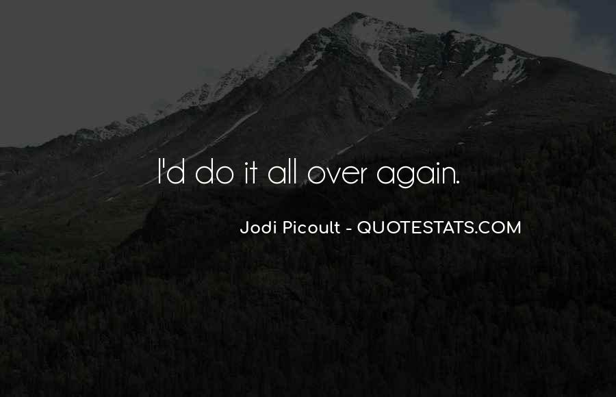Over It All Quotes #46891