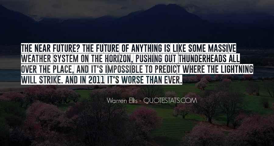 Over The Horizon Quotes #1561684