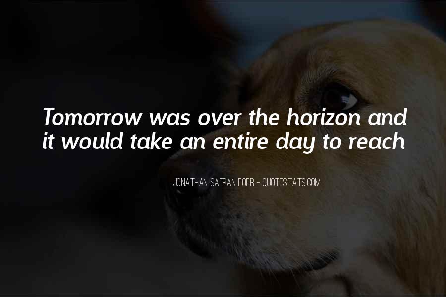 Over The Horizon Quotes #1806682
