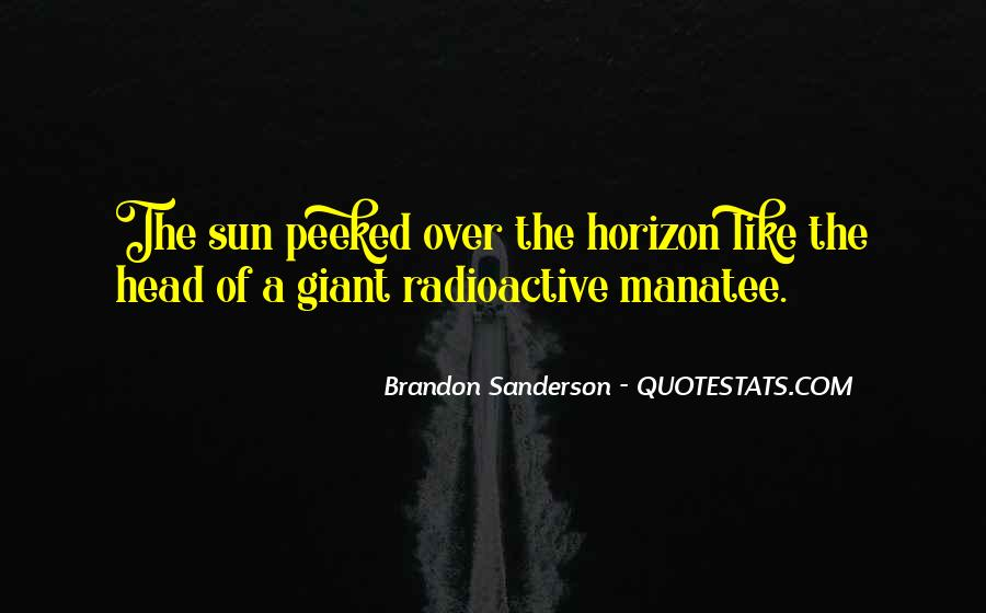 Over The Horizon Quotes #396269