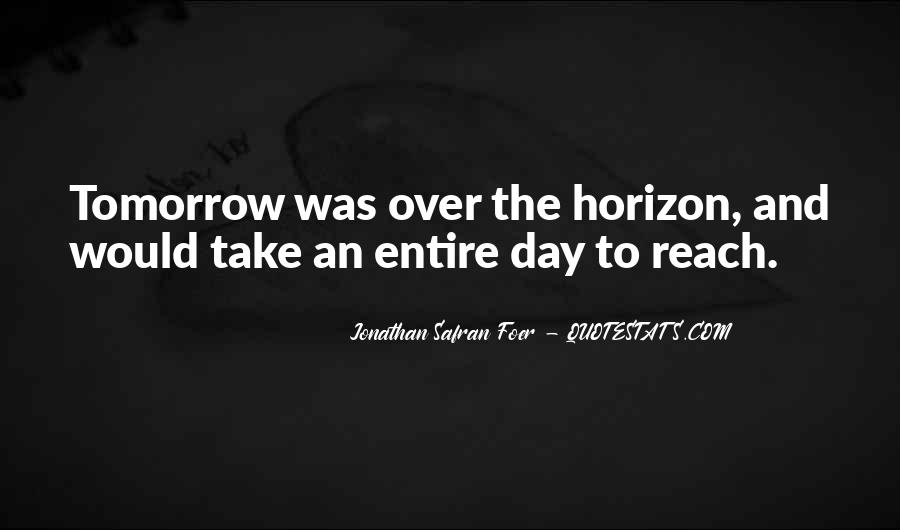 Over The Horizon Quotes #717580
