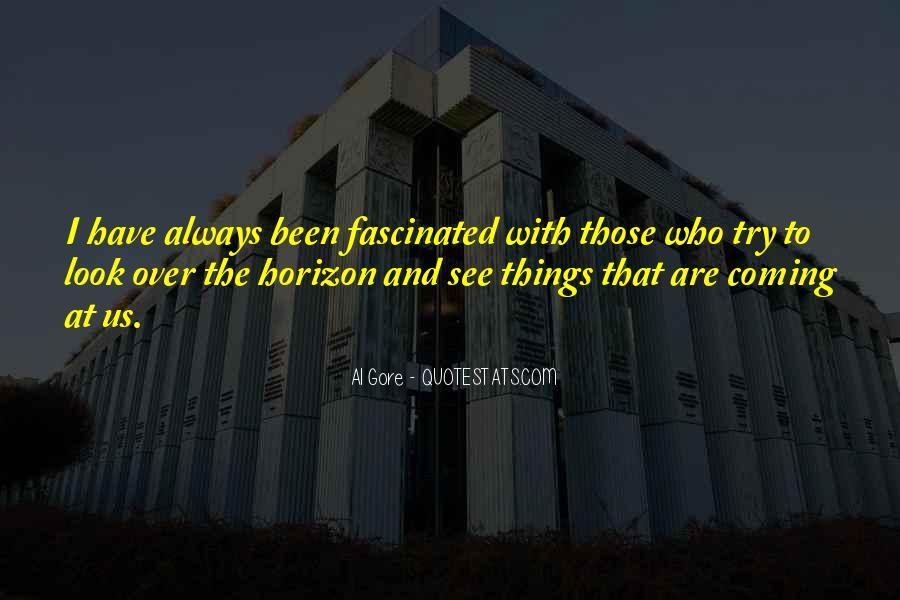 Over The Horizon Quotes #822057