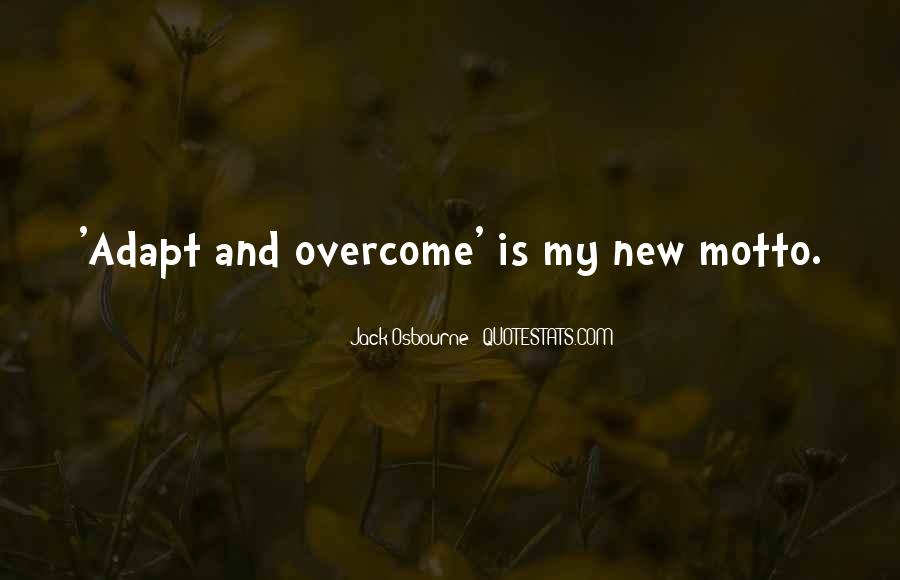 Overcome And Adapt Quotes #1112919
