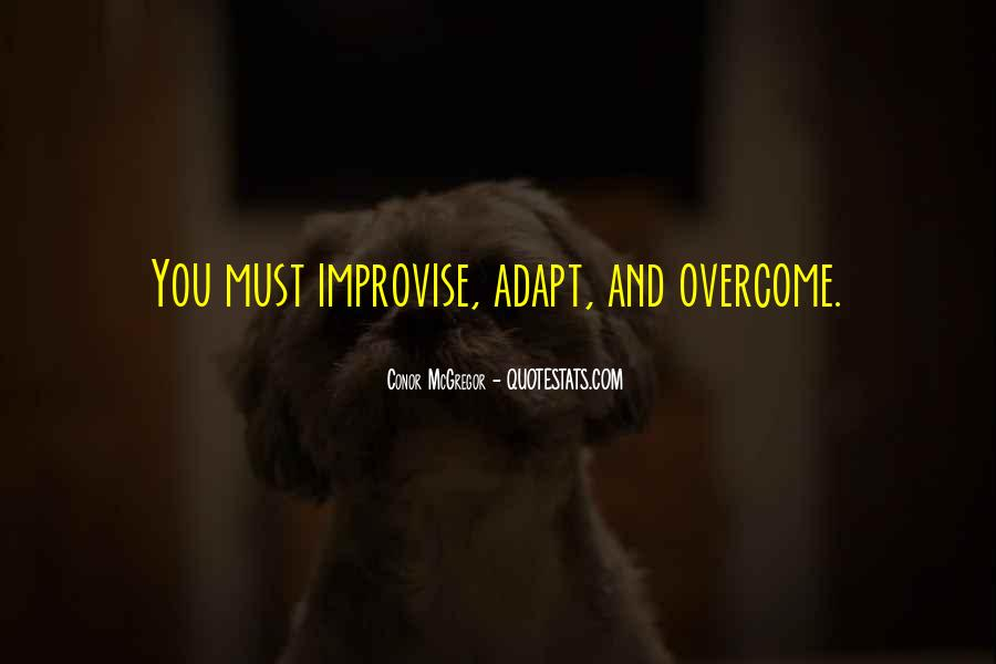 Overcome And Adapt Quotes #1485838