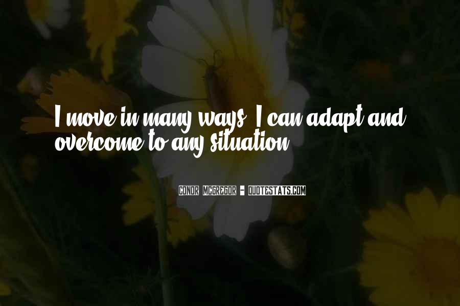 Overcome And Adapt Quotes #291061