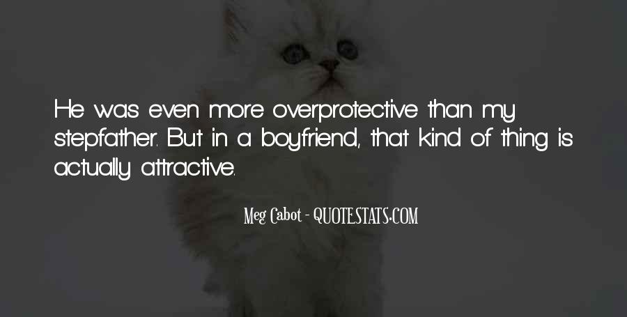 Top 13 Overprotective Boyfriend Quotes Famous Quotes Sayings About Overprotective Boyfriend