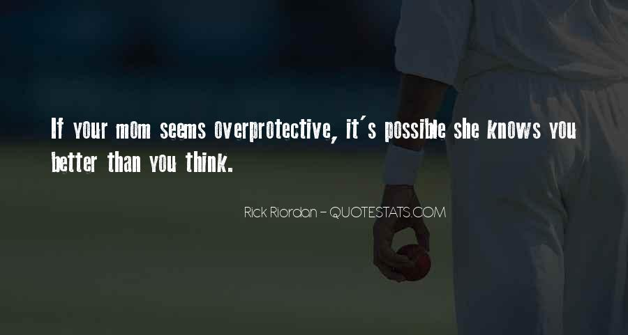 Overprotective Quotes #640877