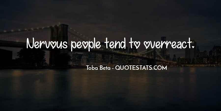 Overreact Quotes #42692