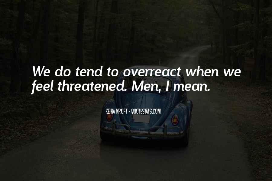 Overreact Quotes #892528
