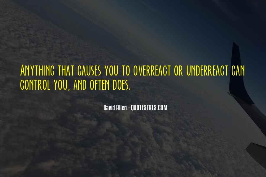 Overreact Quotes #892565