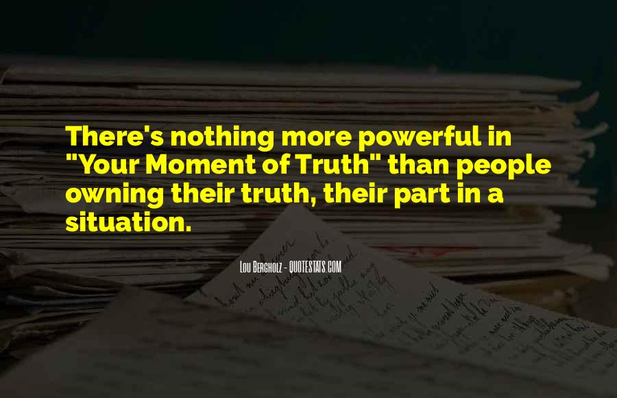 Owning Up To The Truth Quotes #1019485