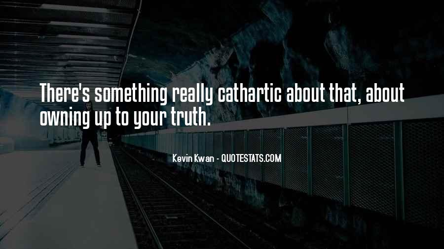 Owning Up To The Truth Quotes #992462