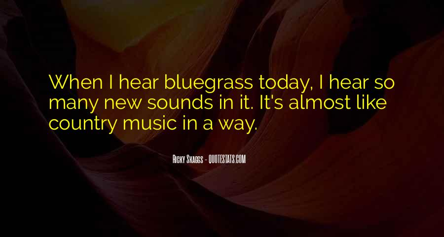 Quotes About Bluegrass Music #1709580