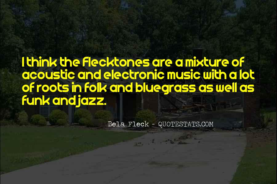 Quotes About Bluegrass Music #78150