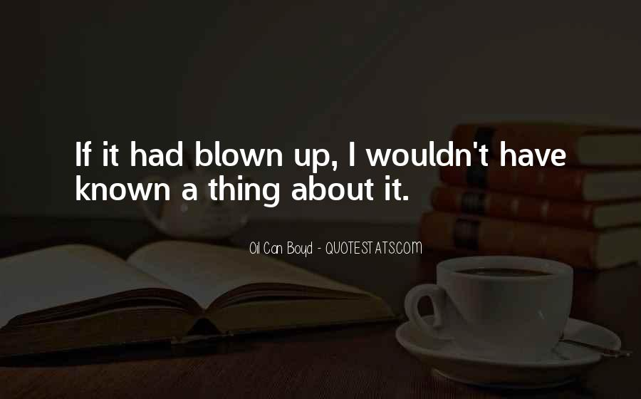 Quotes About Blown #153714