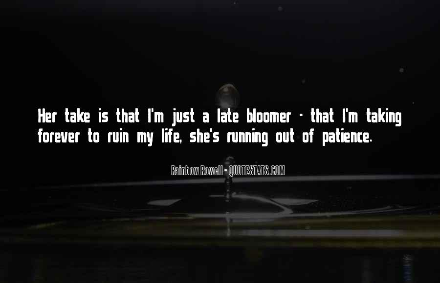 Quotes About Bloomer #1129372