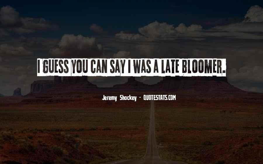 Quotes About Bloomer #1284202