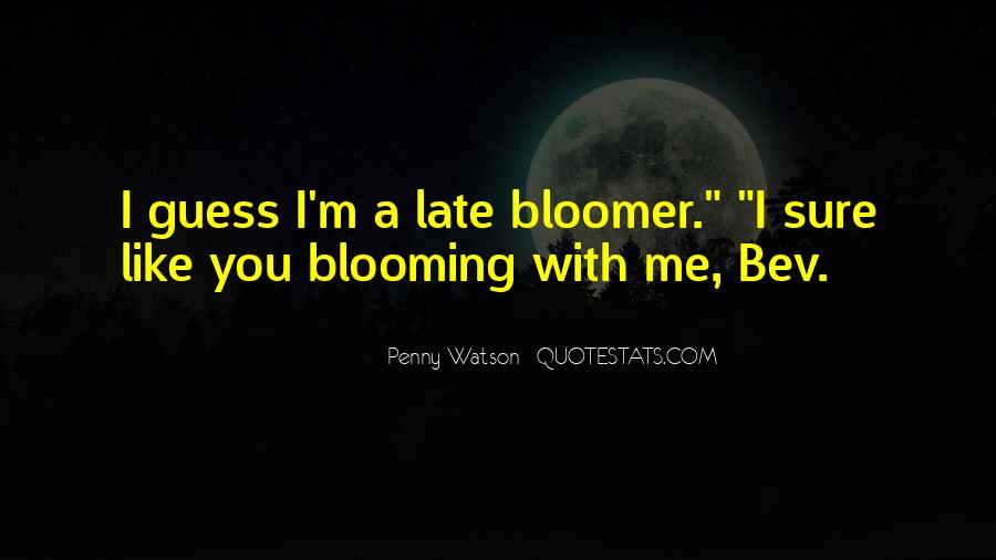 Quotes About Bloomer #1466657